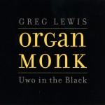 Greg Lewis – Organ Monk
