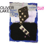 OLIVER LAKE FEATURING FLUX QUARTET