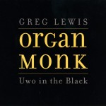 Greg Lewis – Organ Monk